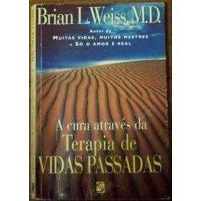 A Cura Através Da Terapia De Vidas Passadas Brian Weiss Neb
