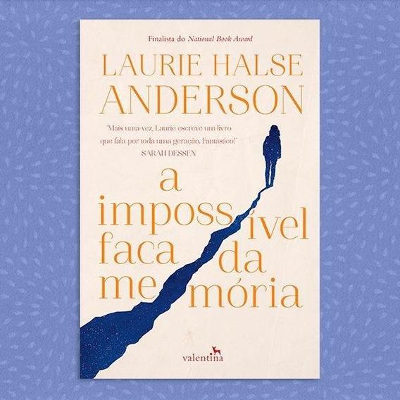 A Impossível Faca Da Memória | Laurie Halse Anderson
