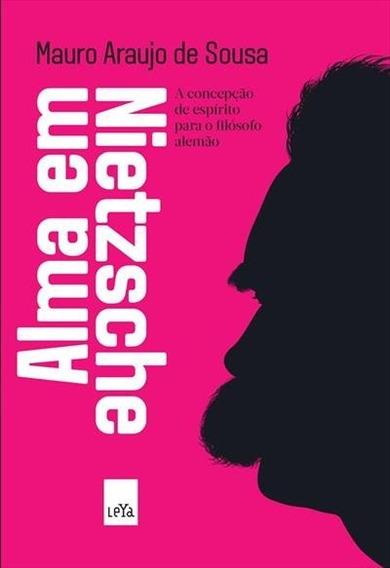 Alma Em Nietzsche: A Concepção De Espirito...alemão