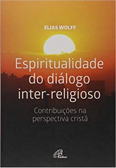 Espiritualidade Do Dialogo Inter-religioso Contrib