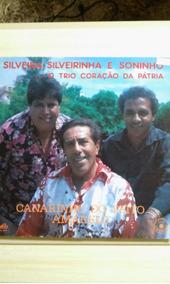 Silveira , Silveirinha E Soninho/ O Trio Coração Da Patria !