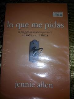 Libro Cristiano Lo Que Me Pidas, Autoayuda Jennie Allen