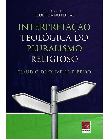 Interpretação Teológica Do Pluralismo Religioso