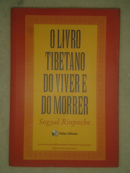 O Livro Tibetano Do Viver E Do Morrer - Sogyal Rinpoche