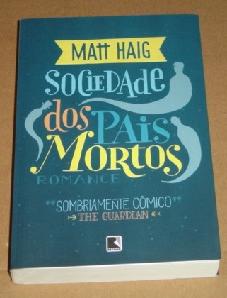 Sociedade Dos Pais Mortos Matt Haig Romance Livro Novo