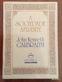 A Sociedade Afluente - John Kenneth Galbraith