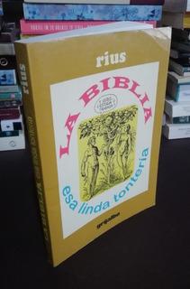 Rius - La Biblia Esa Linda Tontería - Grijalbo 1996