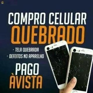 Compro Celular Com Tela Quebrada