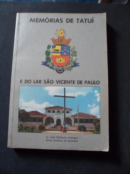 Memórias Da Cidade De Tatuí E Do Lar São Vicente De Paulo