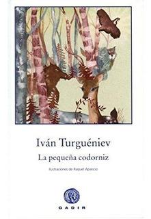 La Pequeña Codorniz - Tapa Dura, Ivan Turgueniev, Gadir