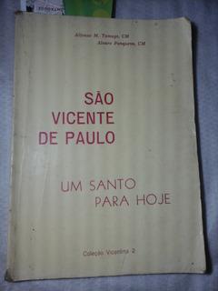 São Vicente De Paulo Um Santo Para Hoje