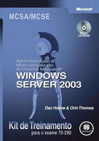 Windows Server 2003 - Mcsa/mcse - Exam 70-290