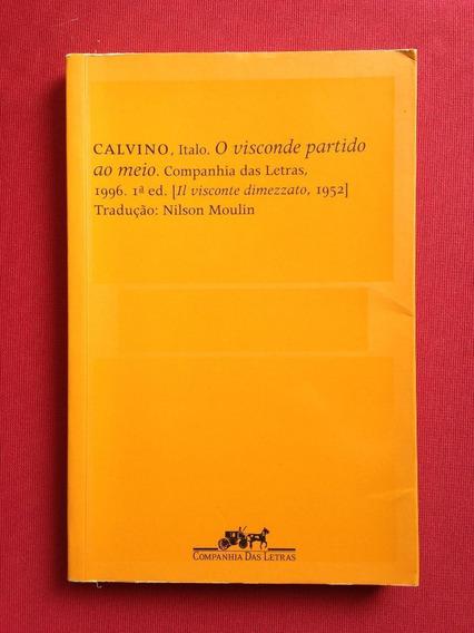 Livro O Visconde Partido Ao Meio - Italo Calvino - Companhia