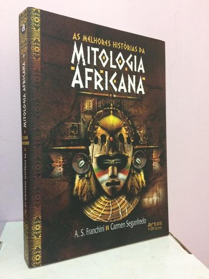 As Melhores Histórias Da Mitologia Africana -- Franchini
