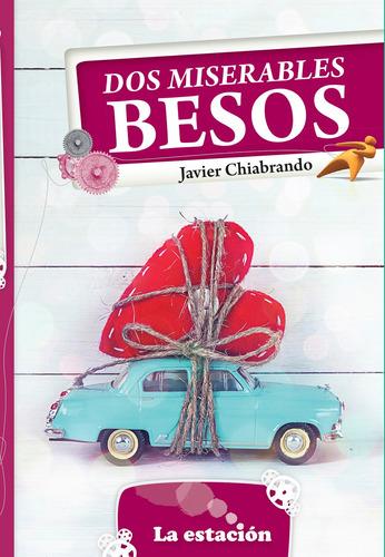 Imagen 1 de 1 de Dos Miserables Besos - Estación Mandioca -