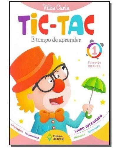Tic Tac Integrado - É Tempo De Aprender -vol 1