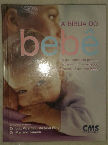 A Bíblia Do Bebê - O Livro Completo!!! - Dr. Luiz Vicente F.