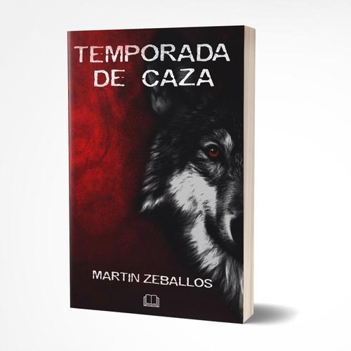 Temporada De Caza De Martín Zeballos