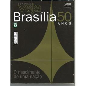 Revista Veja Brasilia 50 Anos - O Nascimento De Uma Nação