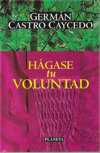 Hágase Tu Voluntad - Germán Castro Caycedo