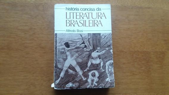 Livro: História Concisa Da Literatura Brasileira