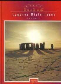 Atlas Do Extraordinário - Lugares Misteriosos V.1 - L.2114