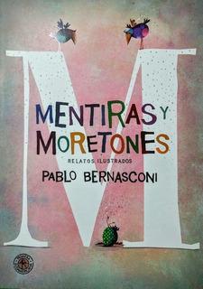 ** Mentiras Y Moretones ** Pablo Bernasconi