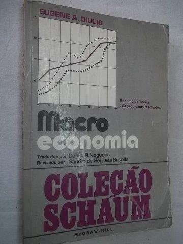 * Livro Macro Economia - Eugene A. Diulio - Coleção Schaum