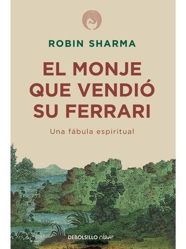 Monje Que Vendio Su Ferrari, El - Robin S. Sharma