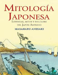 Libro Mitología Japonesa Leyendas Mitos Y Folclore Historia