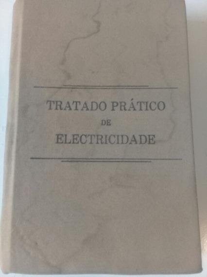 Livro Tratado Pratico De Eletricidade Antigo E Raro Barbada