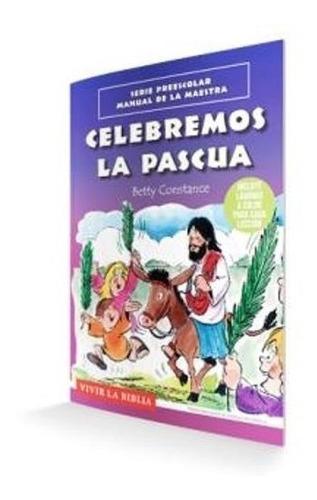 Imagen 1 de 2 de Celebremos La Pascua, Escuela Bíblica, Material Para Niños
