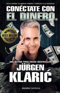 Conectate Con El Dinero - Jurgen Klaric - Libro Paidos