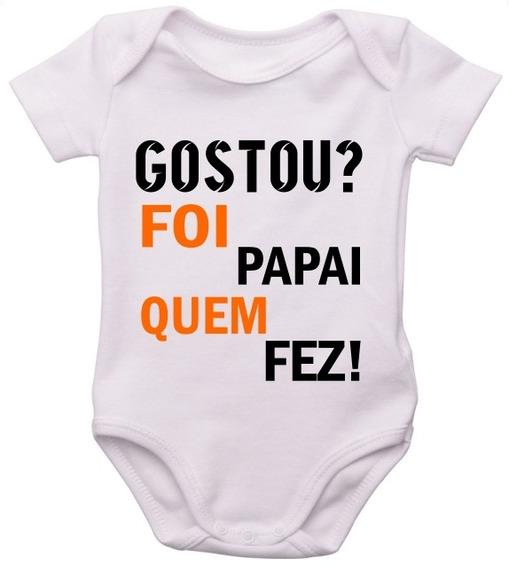 Body Infantil Bebe Personalizado Frase Gostou Papai Que Fez
