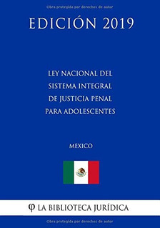 Libro : Ley Nacional Del Sistema Integral De Justicia Penal.
