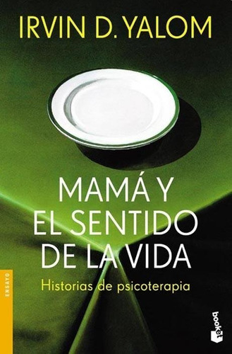 Mama Y El Sentido De La Vida - Yalom Irvin