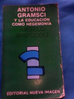 Antonio Gramsci Y La Educación Como Hegemonía