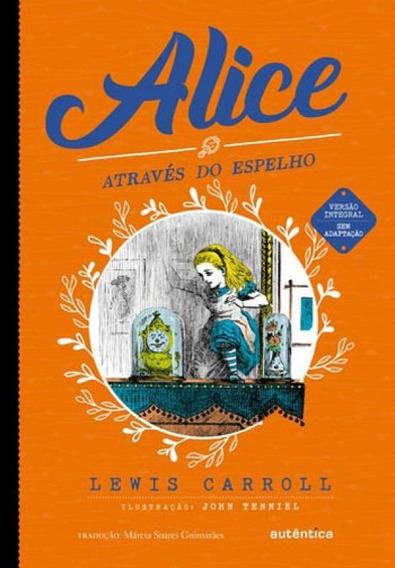 Alice Através Do Espelho (clássicos Autêntica)