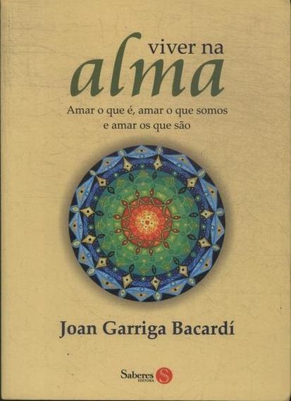 Viver Na Alma Joan Garriga Bacardi