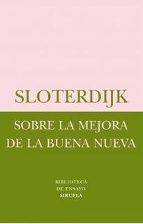 Sobre La Mejora De La Buena Nueva, Sloterdijk, Siruela