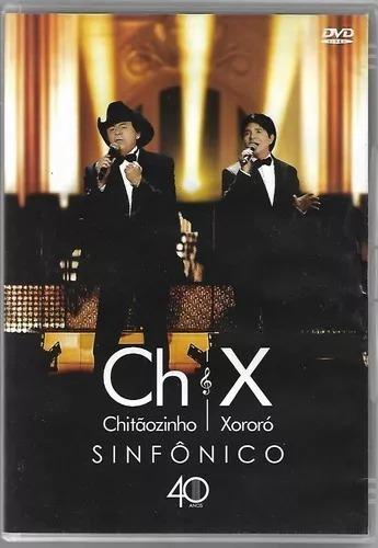 Dvd Chitãozinho E Xororó Sinfônico 40 Ch&x