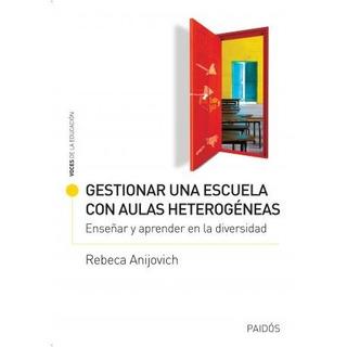 Gestionar Una Escuela Con Aulas Heterogéneas - Anijovich