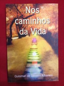 Livro: Nos Caminhos Da Vida - Guiomar De Oliveira Albanesi