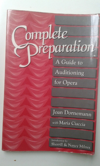 Livro Complete Preparation A Guide To Auditioning For Opera