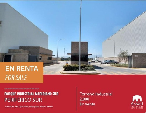 Terreno En Venta Periferico Sur / Land For Sale 2,000m2 En Parque Industrial Meridiano Sur