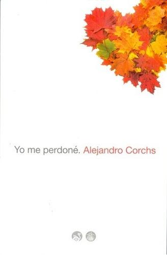 Yo Me Perdone - Alejandro Corchs