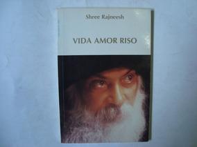 Livro Vida Amor Riso - Shree Rajneesh