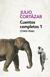 Cuentos Completos 1 (1945-1966) - Julio Cortazar