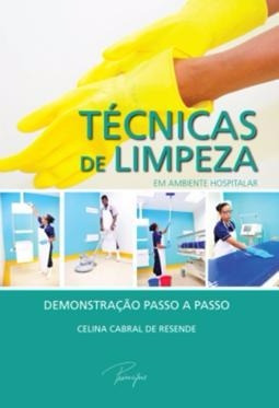 Técnicas De Limpeza Em Ambiente Hospitalar 1ª Edi 2011