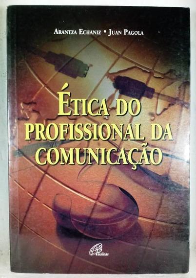 Ética Profissional Comunicação Echaniz Pagola